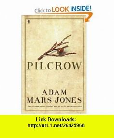 Pilcrow (9780571217038) Adam Mars-Jones , ISBN-10: 0571217036  , ISBN-13: 978-0571217038 ,  , tutorials , pdf , ebook , torrent , downloads , rapidshare , filesonic , hotfile , megaupload , fileserve