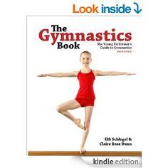 Amazon.com: The Gymnastics Book: The Young Performer's Guide to Gymnastics eBook: Elfi Schlegel, Claire Dunn: Books