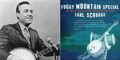 Foggy Mountain Special: A Bluegrass Tribute to Earl Scruggs | Garden and Gun