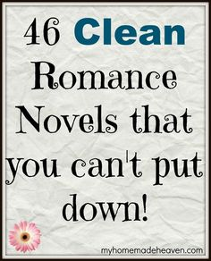 books - 46 Clean Romance Novels That You Can't Put Down! My Homemade Heaven Teen Romance Books, Best Romance Novels, Romance Authors, Paranormal Romance, Best Love Novels, Christian Romance Novels, Best Romantic Books, Good Books, Books To Read