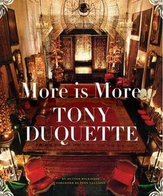 A lesson on grandeur from one of our faves, Tony Duquette