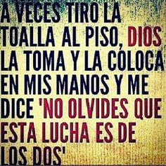Dios siempre conmigo.
