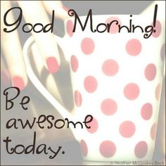 Good #morning #coffee lovers! Be awesome today.
