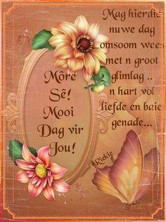 Goeie môre al ons familie en vriende. Afrikaans Language, Lekker Dag, Goeie Nag, Goeie More, Good Morning Quotes, Tea Party, Birthdays, Bible Scriptures, Amen