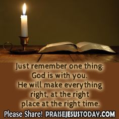 Just remember one thing God is with you. He will make everything right, at the right place at the right time.