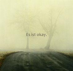 Es ist okay.