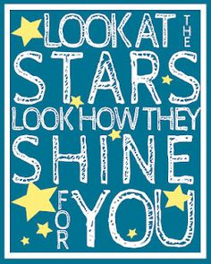Look at the Stars Printable...liking the Coldplay quote