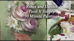 Roses and Daisies 30 Minute Paint It Simply..using new acrylic paint that gives better flow and texture for decorative style of painting