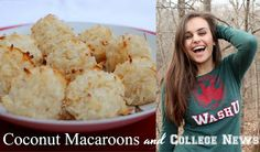 Eat Without Gluten: Coconut Macaroons and College News!