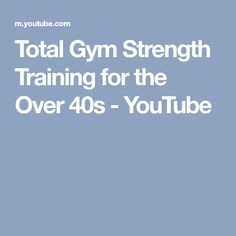 Total Gym Strength Training for the Over 40s - YouTube