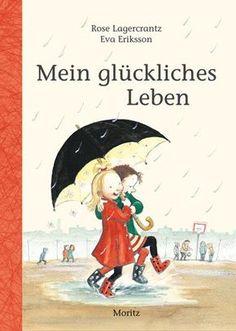 Mein glückliches Leben: Amazon.de: Rose Lagercrantz, Eva Eriksson: Bücher