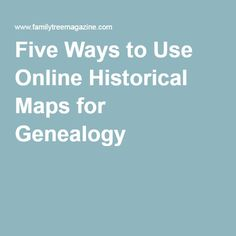 Five Ways to Use Online Historical Maps for Genealogy| Discover five powerful ways online maps can help you solve research problems and envision your ancestors' world. This article contains a Genealogy How-To Video demonstrating how to use online maps for your genealogy research. #maps #history #genealogy #familytree