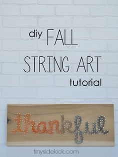"Easy ""thankful' string art tutorial:  Great tutorial for how to make string art words that blend from one color to another.  Love this for some modern fall decor! #stringart #falldecor"