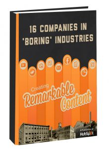 """EVEN """"BORING"""" COMPANIES CAN CREATE REMARKABLE CONTENT:  The cornerstone of a great inbound marketing strategy is content creation. No matter what industry you're in, your company should be creating original, fresh content on a consistent basis in order to generate leads. But one thing we'veheard way too much from prospects and customers is that their industry is too boring to write about. We believe there's no such thing as """"too boring!"""""""