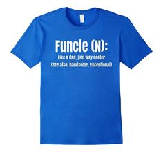 Funcle Like a dad just way cooler T-Shirt