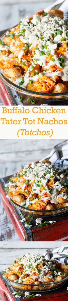 BUFFALO CHICKEN TATER TOT NACHOS (TOTCHOS) -  Looking for  a really easy tasty recipe for the Super Bowl. Bring this appetizer and everyone will love you.