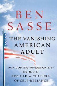 The Vanishing American Adult Our Coming-Of-Age Crisis--And How To Rebuild A Culture Of Self-Reliance by BEN SASSE. Book Summary  Citing the misguided parenting and government programs that over-protect today's youth, leaving them ill-equipped to handle the demands of the real world, a guide to raising self-reliant young adults explains how to reinstate formative experiences from first jobs and delayed gratification to eating correctly and leaving home.