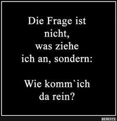 Die Frage ist nicht, was trage ich, aber .. - #Aber #die #frage #Ich #IST #nicht #trage