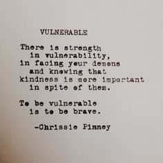 """There is strength in vulnerability"" -Chrissie Pinney"