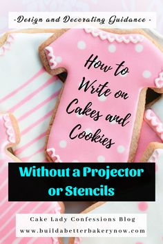 How to Write on Cakes and Cookies - Like a Boss — Build a Better Bakery Fancy Cookies, Valentine Cookies, Iced Cookies, Cute Cookies, Birthday Cookies, Cupcake Cookies, Cookie Favors, Flower Cookies, Heart Cookies