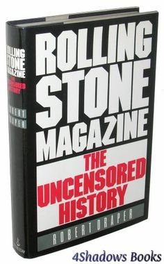 Rolling Stone Magazine: The Uncensored History by Robert ...