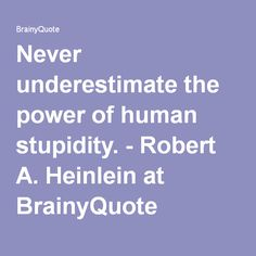 Robert Heinlein Quotes Robert Aheinlein Being Right Too Soon Is Socially Quote  Heinlein .