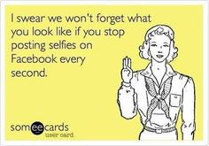 I swear!!!!  About #selfies and #facebook