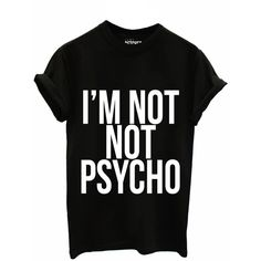 I'm Not Not Psycho Tee (125 PEN) ❤ liked on Polyvore featuring tops, t-shirts, shirts, tees, black checkered shirt, black shirt, cotton t shirts, black cotton top and shirts & tops