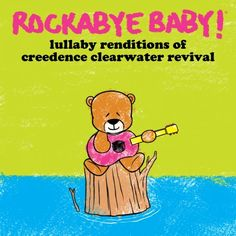 Rockabye Baby - Lullaby Renditions of Creedence Clearwater Revival [New CD] Baby Lullabies, Stop The Rain, Baby Ruth, Creedence Clearwater Revival, Baby Driver, Preschool Songs, Baby Music, Music For Kids, Baby Girl Names