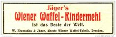 Original-Werbung/Anzeige 1906 - JÄGER'S WIENER WAFFEL - KINDERMEHL / HROMADKA & JÄGER DRESDEN  - ca. 80 x 25 mm