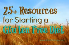 25+ Resources for Starting a Gluten-Free Diet