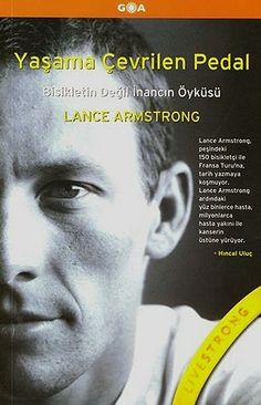 Lance Armstrong - Yaşama Çevrilen Pedal.pdf https://docviewer.yandex.com.tr/?url=ya-disk-public%3A%2F%2FLj4792zep8QJaqAXjudkoLMrG%2BfoSjnFOL26LK1xNu4%3D%3A%2FLance%20Armstrong%20-%20Ya%C5%9Fama%20%C3%87evrilen%20Pedal.pdf&name=Lance%20Armstrong%20-%20Ya%C5%9Fama%20%C3%87evrilen%20Pedal.pdf&c=530a2ca145d2