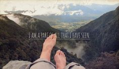 soy parte de todo lo que he visto