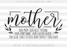 Free Mother Quote SVG, PNG, EPS & DXF by Caluya Design. Compatible with Cameo Silhouette, Cricut and other major cutting machines! Perfect for your DIY projects, Giveaway and personalized gift.