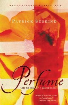 Perfume by Patrick Suskind.