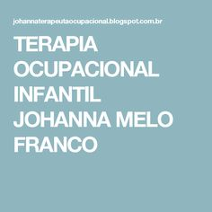 TERAPIA OCUPACIONAL INFANTIL JOHANNA MELO FRANCO
