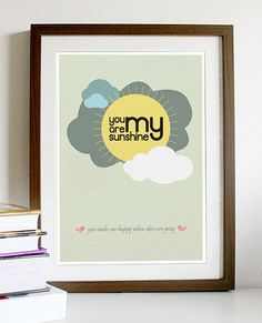 You Are My Sunshine  A3 Poster by Posterinspired on Etsy, $18.00