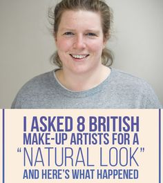 """I Asked 8 UK Make-Up Artists For """"Natural Look"""" And Here's What Happened"""