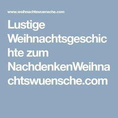 Lustige Weihnachtsgeschichte zum NachdenkenWeihnachtswuensche.com