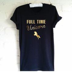 Full Time Unicorn T-Shirt. Be A Unicorn. Believe In Unicorns. by SoPinkUK on Etsy I Am A Unicorn, Unicorn Shirt, Funny Unicorn, Magical Unicorn, Unicorn Bike, Black Unicorn, Unicorn Party, My T Shirt, Tee Shirts