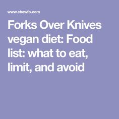 Forks Over Knives vegan diet: Food list: what to eat, limit, and avoid Vegetarian Food Pyramid, Vegan Food List, Vegan News, Vegan Foods, Paleo Diet, Keto, Plant Based Whole Foods, Plant Based Eating, Plant Based Diet