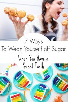 7 ways to wean yourself off sugar when you have a sweet tooth!