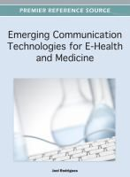 Emerging communication technologies for E-health and medicine (2012). Joel J.P.C. Rodrigues (Ed).