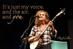 Abigail Washburn at Ted Quotes, Uplifting Quotes, The Voice, Ears, Therapy, Music, Inspiration, Musica, Biblical Inspiration