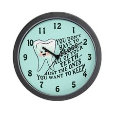 Funny Dentists Office Wall Clock on CafePress.com