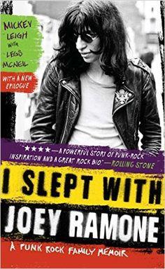 I Slept With Joey Ramone: Amazon.co.uk: Legs McNeil Mickey Leigh: 9781439159750: Books