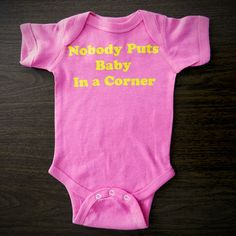 Nobody Puts Baby in a Corner Screen Printed Pink by trulysanctuary, $16.00