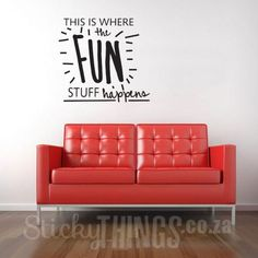 "www.stickythings.co.za This Playroom Wall Quote Sticker: ""This is where the Fun Stuff Happens"" even makes a great Office Wall Sticker. Order online, Free gift with your order! #stickythingswallstickers"