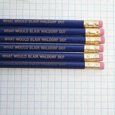 what would blair waldorf do 6 pencils in by thecarboncrusader, $8.00