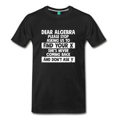 big and tall men's t-shirts cheap Math Humor, Funny Math, Funny Memes, Cool T Shirts, Funny Shirts, Short Shirts, Kids Outfits Girls, Shirts With Sayings, Swagg